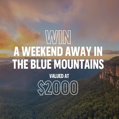 WIN the Ultimate Holiday of a Lifetime in the Blue Mountains Valued at $2000