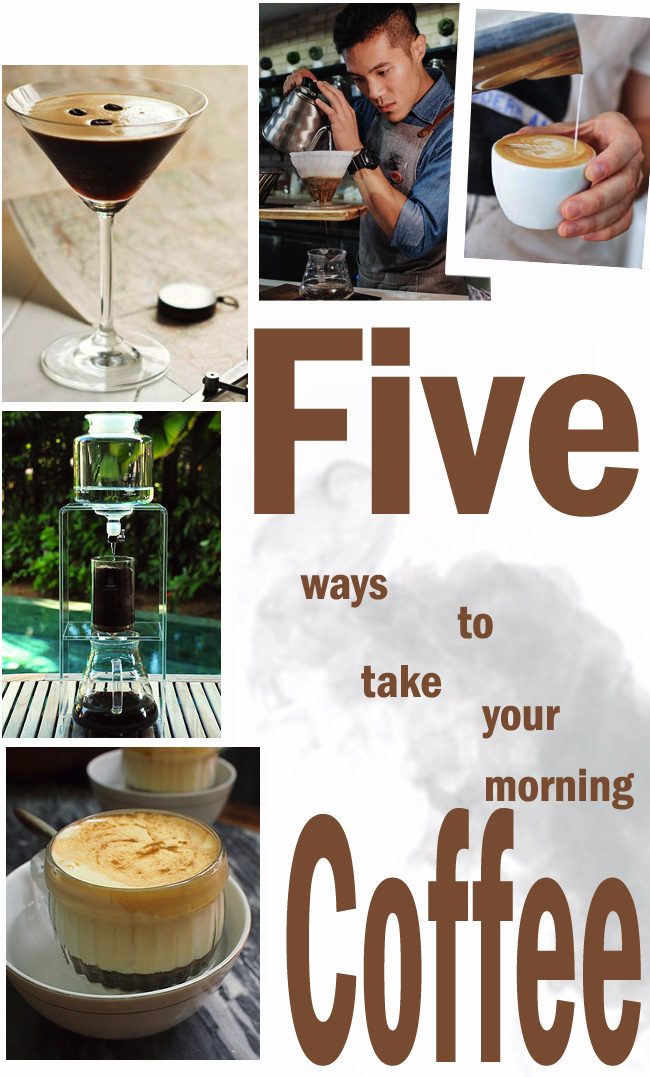 5 Ways to Take Your Morning Coffee