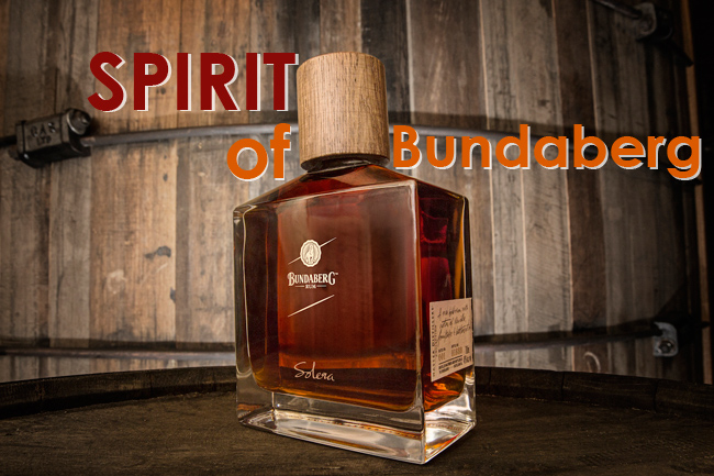 Spirit of Bundaberg: The Festival and Solera Release