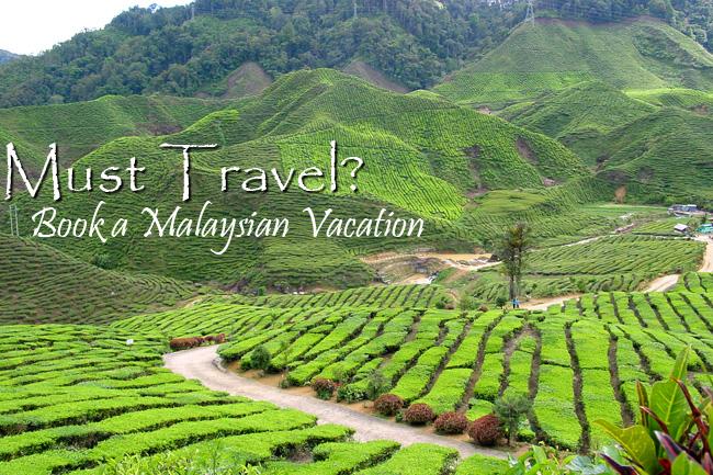 Must Travel: A Malaysian Vacation