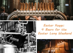 Easter Keggs: 4 Beers for the Easter Long Weekend