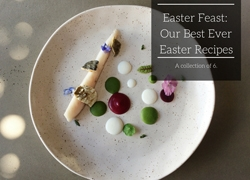 Easter Feast: Our Best Ever Easter Recipes