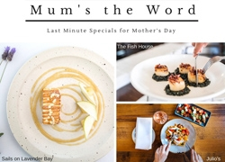 Mum's the Word: Last Minute Mother's Day Specials