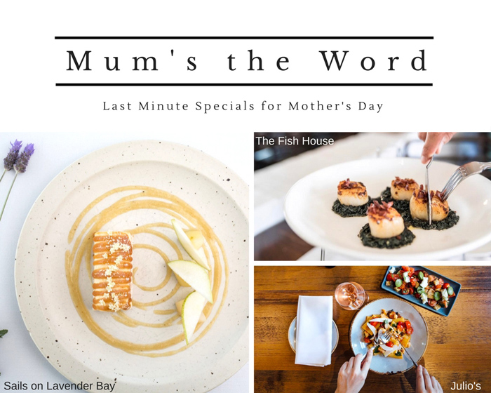 Mum's the Word: Last Minute Mother's Day Specials 2017