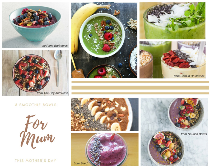8 Smoothie Bowls that will have Mum Feeling Amazing