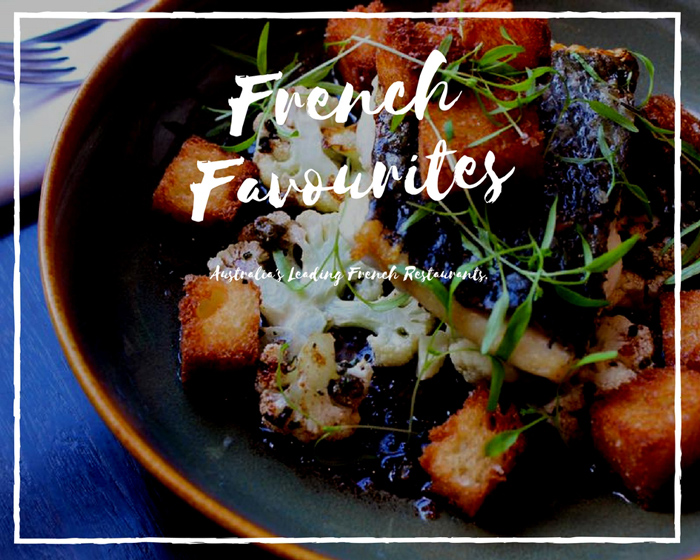 French Favourites: Australia's Leading French Restaurants