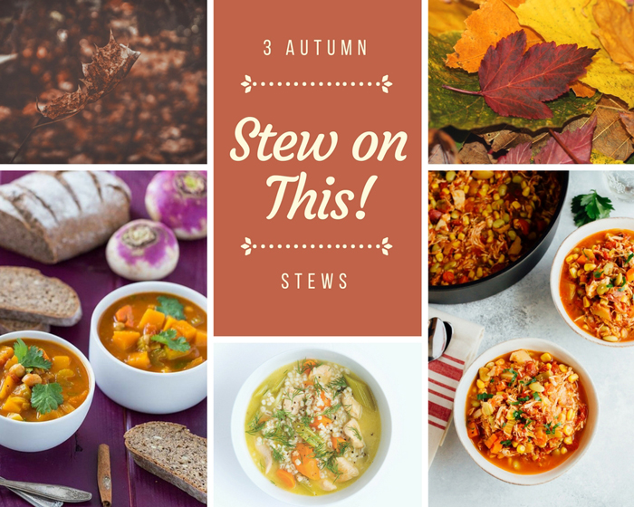 Stew on This! Autumn Stews to Warm You Up