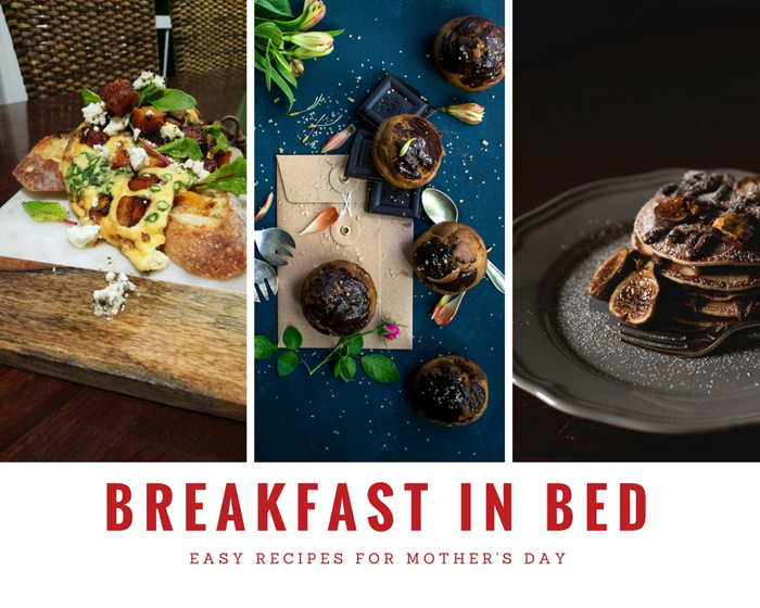 The Ultimate Mother's Day Breakfast in Bed