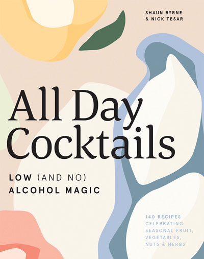Book Review: All Day Cocktails - Low and No Alcohol Cocktails You'll Actually Want to Drink
