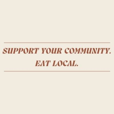 Support Your Community - Eat Local! Try These Three Venues Near You.