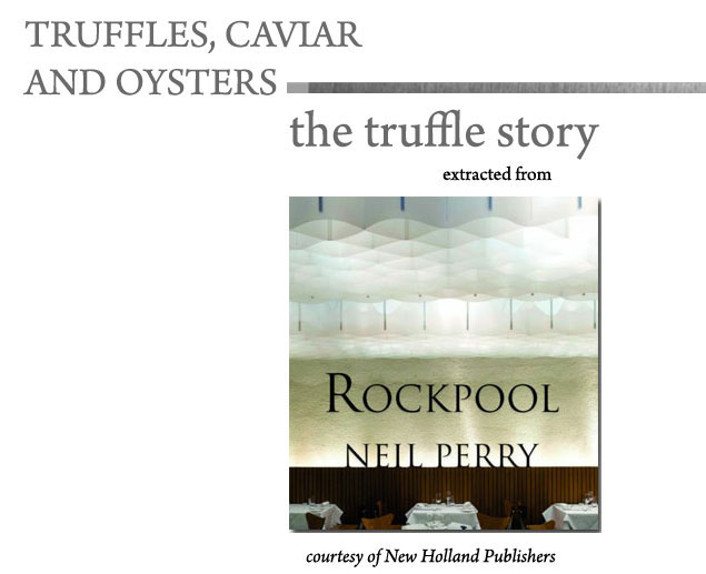 The Truffle Story by Neil Perry