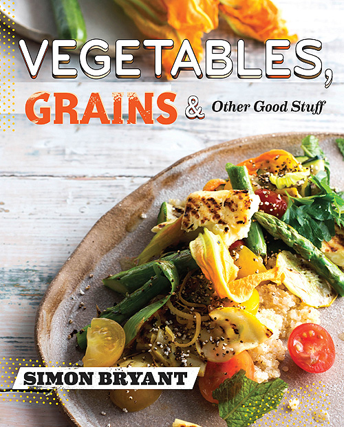 Book Review: Vegetables, Grains and Other Good Stuff by Simon Bryant