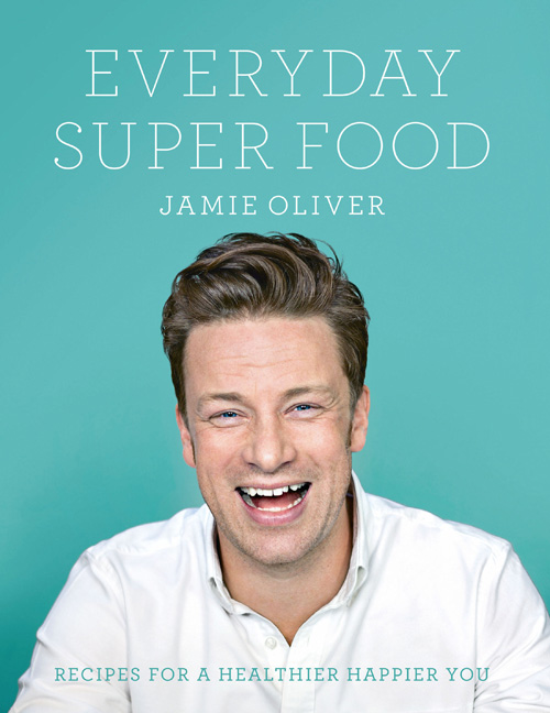 Book Review: Everyday Super Food by Jamie Oliver