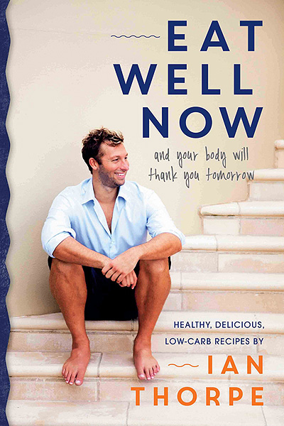 Book Review: Eat Well Now by Ian Thorpe