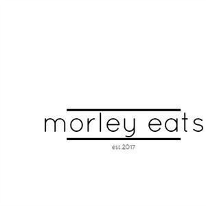 Morley Eats