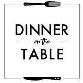 Dinner on the Table