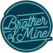Brother Of Mine