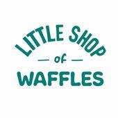Little Shop of Waffles