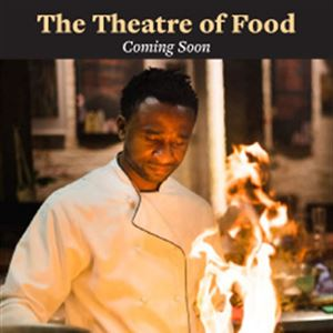 The Theatre of Food